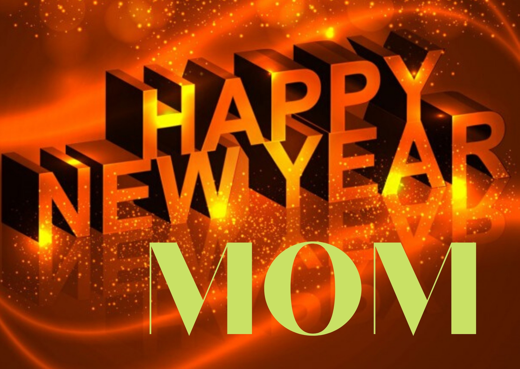 happy new year my mom, happy new year my mother, happy new year wishes to my mom, happy new year message to my mom